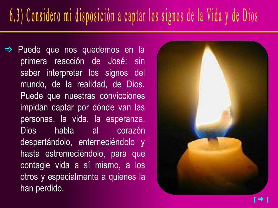 6.3) Considero mi disposición a captar los signos de la Vida y de Dios