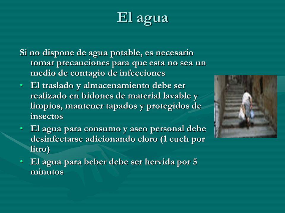 El agua Si no dispone de agua potable, es necesario tomar precauciones para que esta no sea un medio de contagio de infecciones.