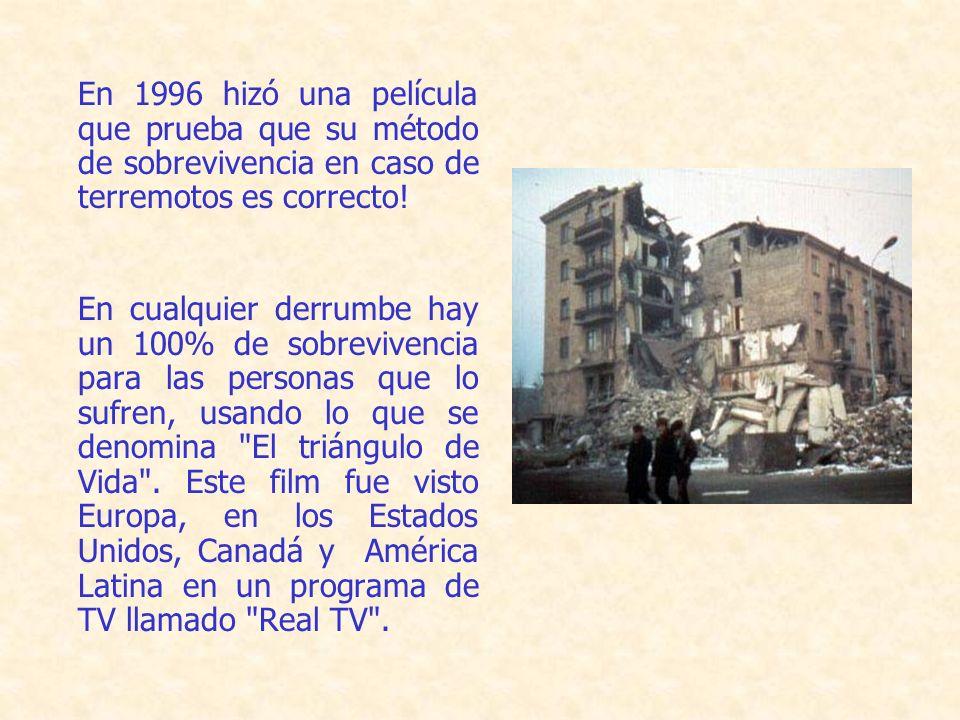 En 1996 hizó una película que prueba que su método de sobrevivencia en caso de terremotos es correcto!