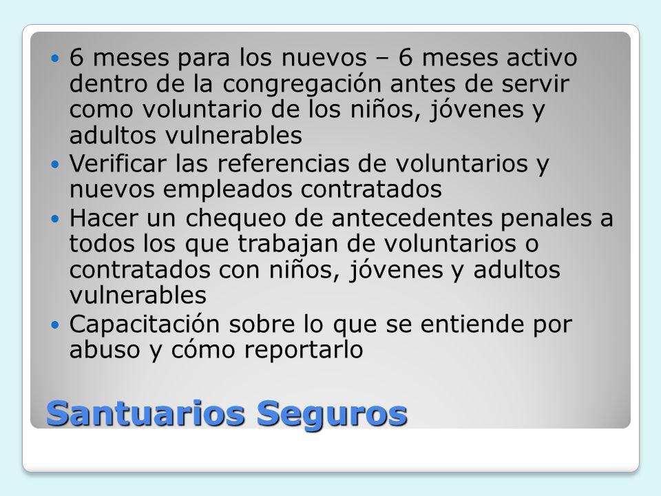 6 meses para los nuevos – 6 meses activo dentro de la congregación antes de servir como voluntario de los niños, jóvenes y adultos vulnerables