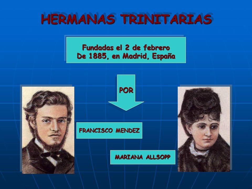 HERMANAS TRINITARIAS Fundadas el 2 de febrero