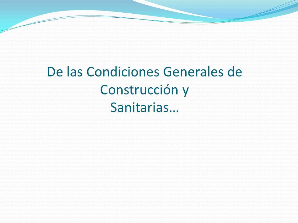 De las Condiciones Generales de Construcción y Sanitarias…