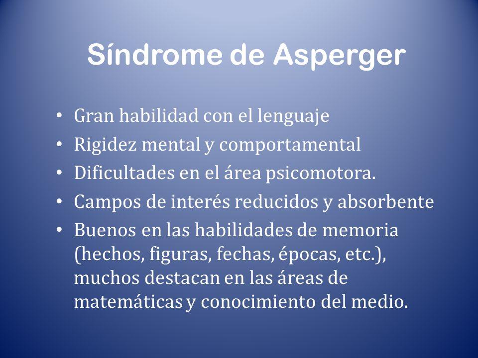 Síndrome de Asperger Gran habilidad con el lenguaje