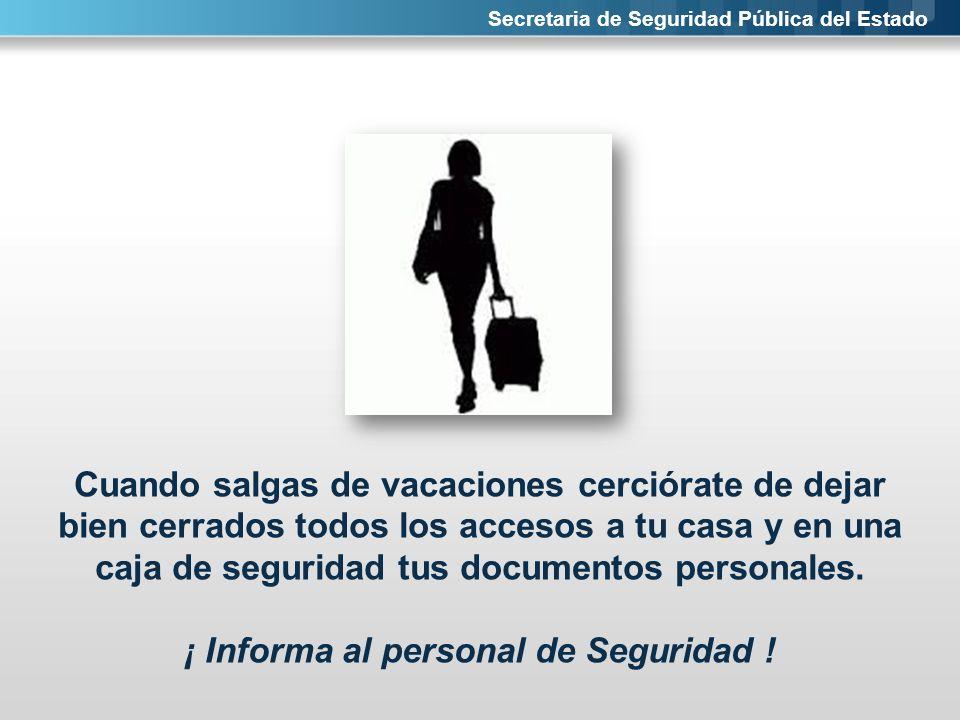 ¡ Informa al personal de Seguridad !
