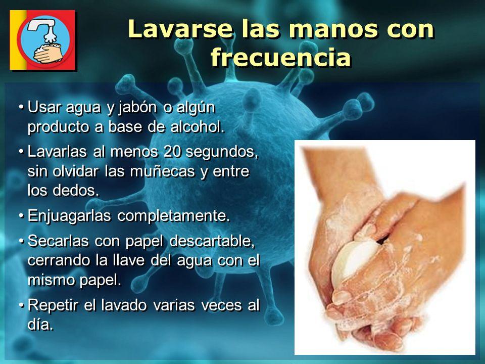 Lavarse las manos con frecuencia