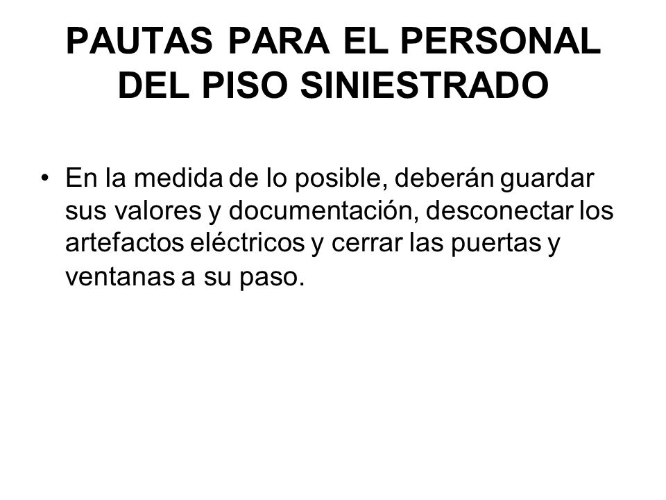 PAUTAS PARA EL PERSONAL DEL PISO SINIESTRADO