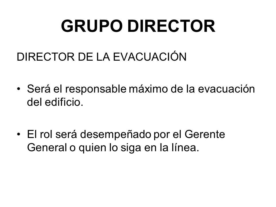 GRUPO DIRECTOR DIRECTOR DE LA EVACUACIÓN