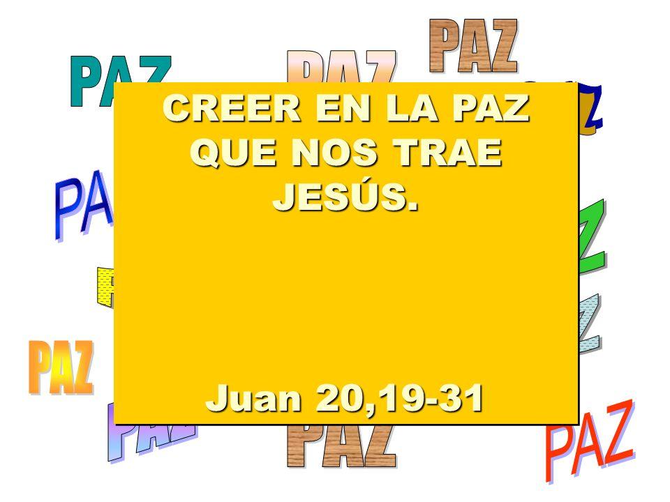 CREER EN LA PAZ QUE NOS TRAE JESÚS.