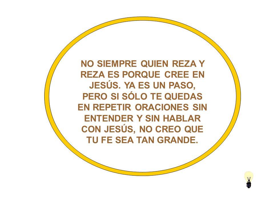 NO SIEMPRE QUIEN REZA Y REZA ES PORQUE CREE EN JESÚS