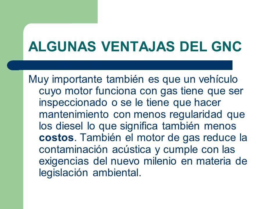 ALGUNAS VENTAJAS DEL GNC