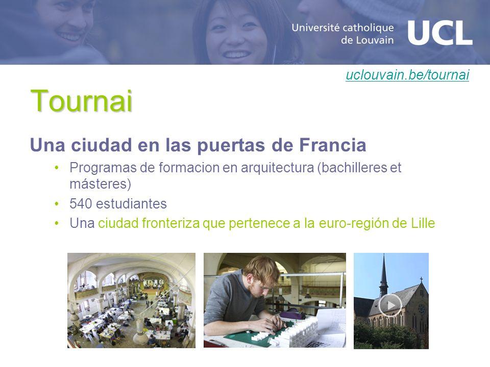 Tournai Una ciudad en las puertas de Francia uclouvain.be/tournai
