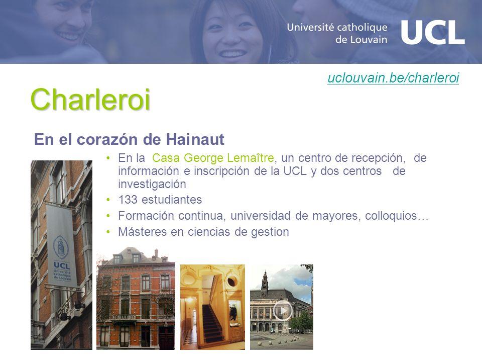 Charleroi En el corazón de Hainaut uclouvain.be/charleroi