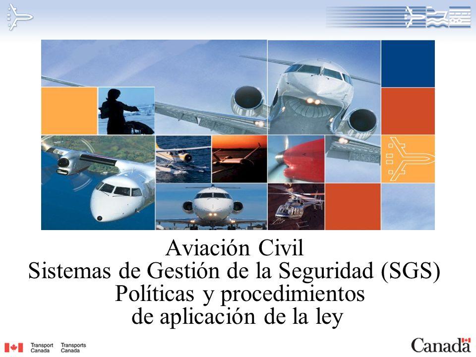 Aviación Civil Sistemas de Gestión de la Seguridad (SGS) Políticas y procedimientos de aplicación de la ley