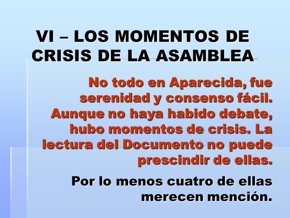 VI – LOS MOMENTOS DE CRISIS DE LA ASAMBLEA