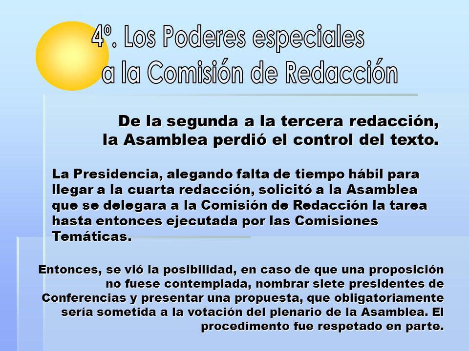 4º. Los Poderes especiales a la Comisión de Redacción
