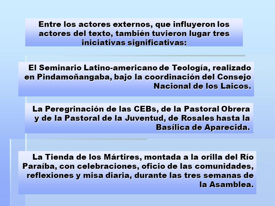 Entre los actores externos, que influyeron los actores del texto, también tuvieron lugar tres iniciativas significativas: