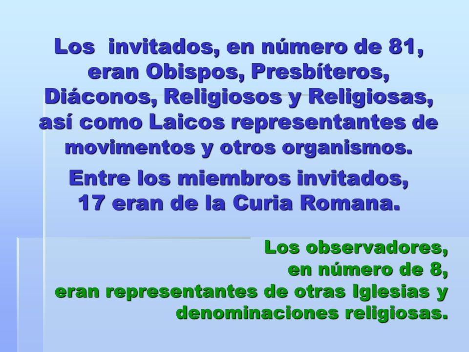 Los invitados, en número de 81, eran Obispos, Presbíteros, Diáconos, Religiosos y Religiosas, así como Laicos representantes de movimentos y otros organismos. Entre los miembros invitados, 17 eran de la Curia Romana.