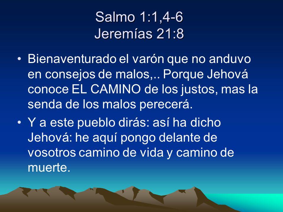 Salmo 1:1,4-6 Jeremías 21:8