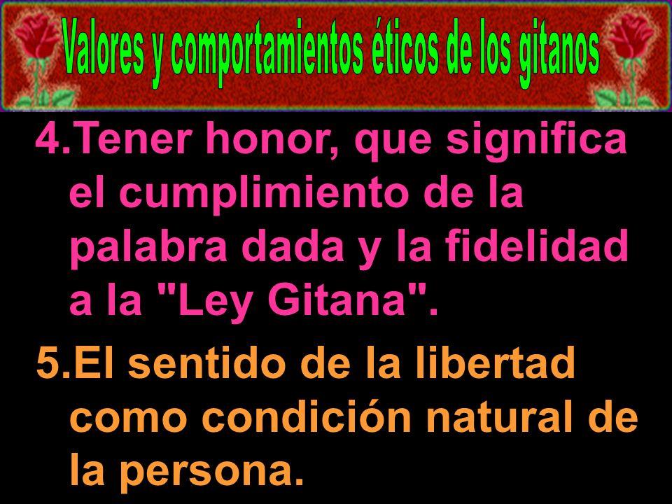El sentido de la libertad como condición natural de la persona.