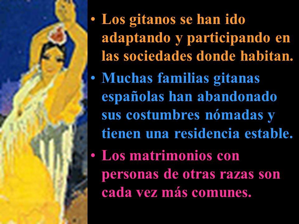 Los gitanos se han ido adaptando y participando en las sociedades donde habitan.