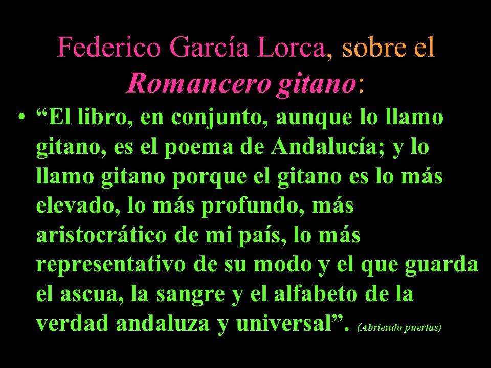 Federico García Lorca, sobre el Romancero gitano: