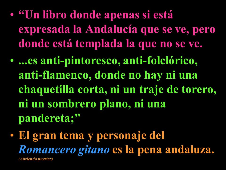 Un libro donde apenas si está expresada la Andalucía que se ve, pero donde está templada la que no se ve.