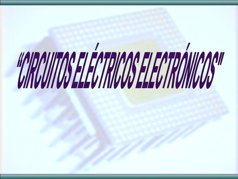CIRCUITOS ELÉCTRICOS ELECTRÓNICOS