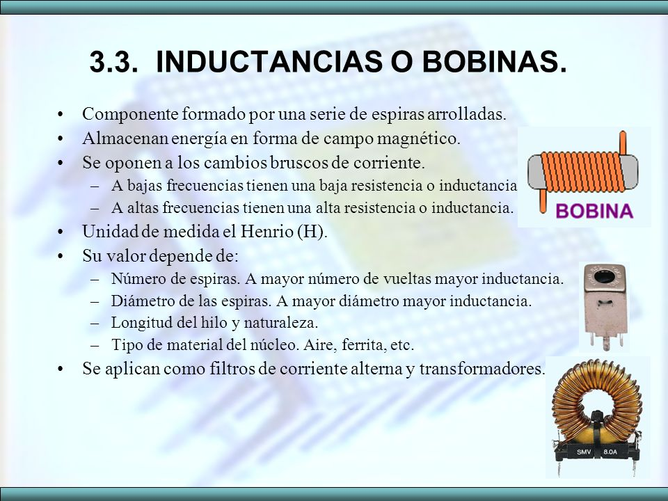 3.3. INDUCTANCIAS O BOBINAS.