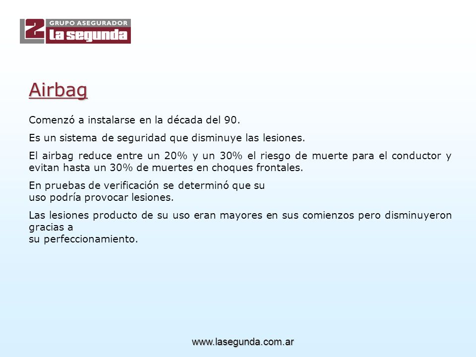 Airbag Comenzó a instalarse en la década del 90.