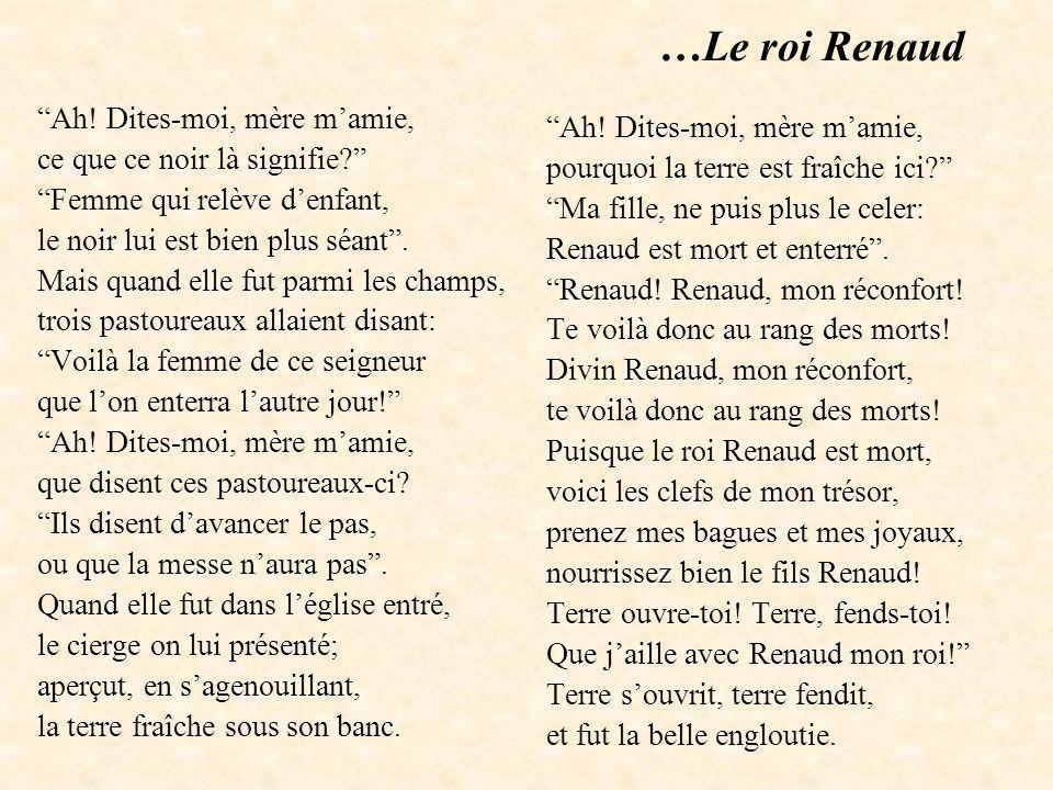 …Le roi Renaud Ah! Dites-moi, mère m'amie,