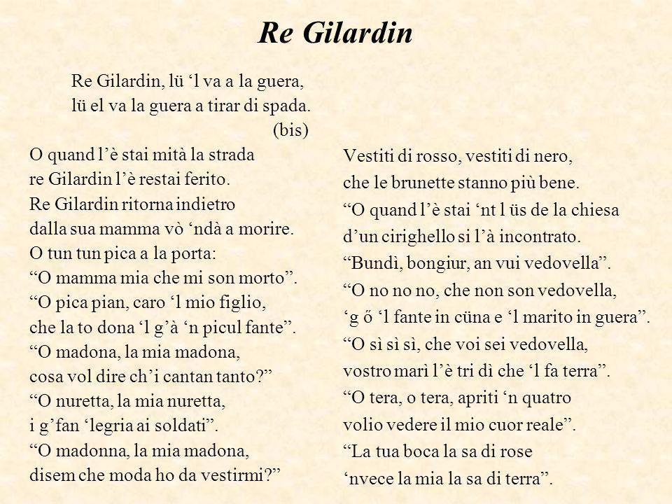 Re Gilardin Re Gilardin, lü 'l va a la guera,