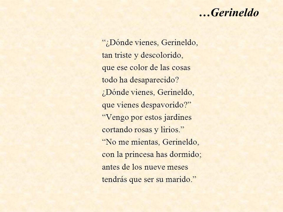 …Gerineldo ¿Dónde vienes, Gerineldo, tan triste y descolorido,