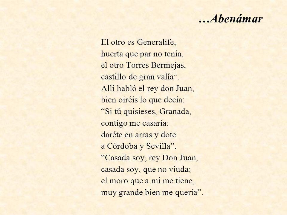…Abenámar El otro es Generalife, huerta que par no tenía,
