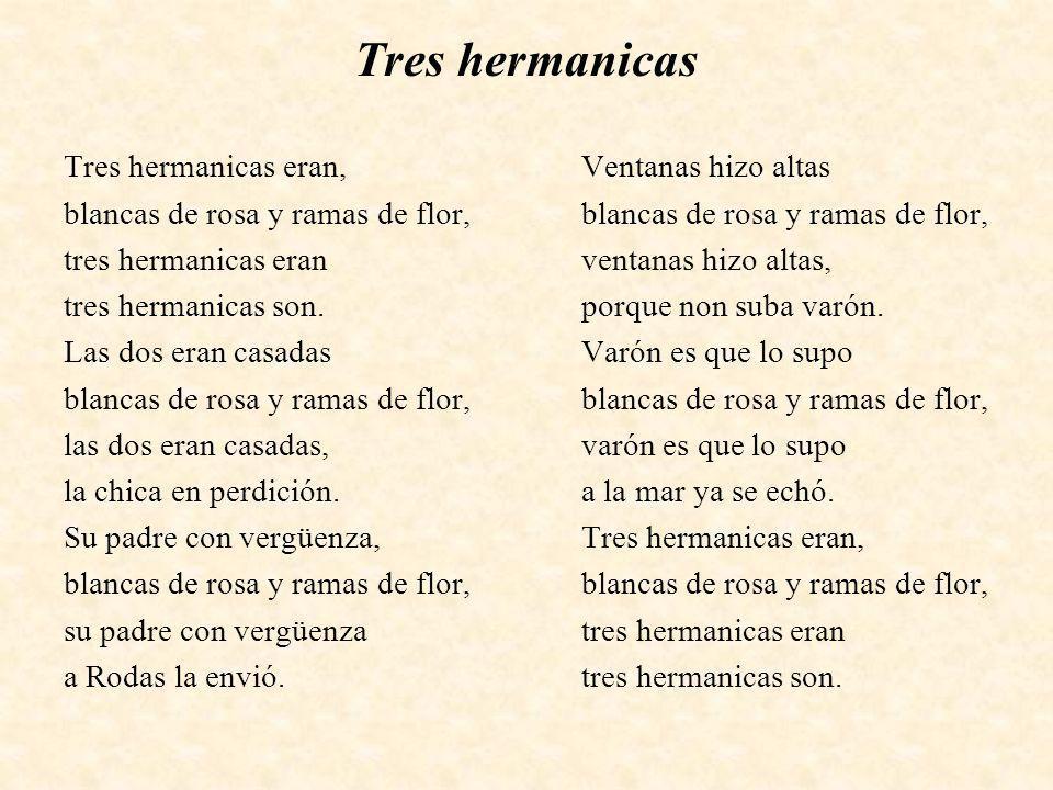 Tres hermanicas Tres hermanicas eran, blancas de rosa y ramas de flor,