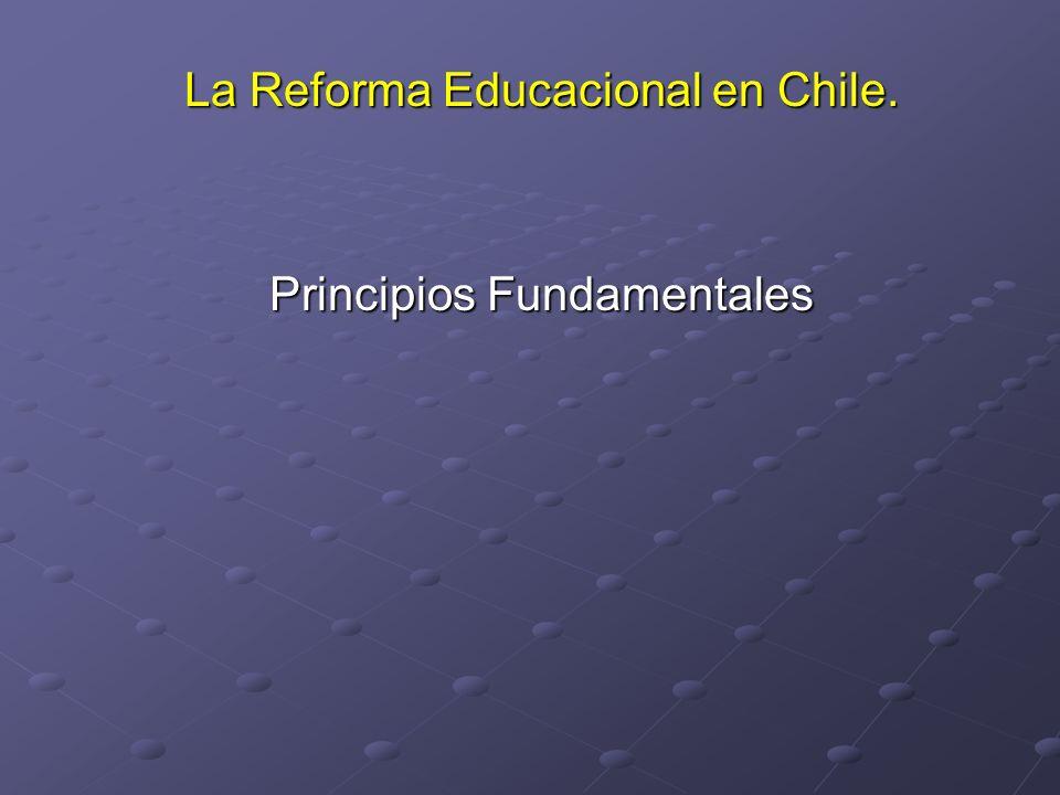 La Reforma Educacional en Chile.
