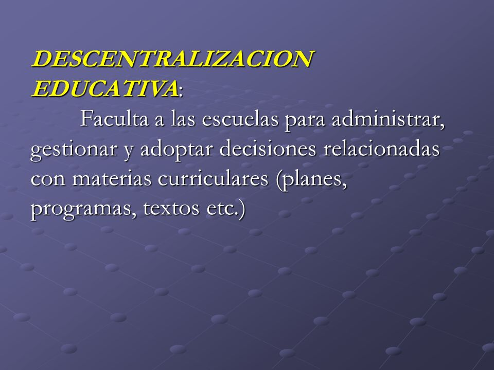 DESCENTRALIZACION EDUCATIVA: