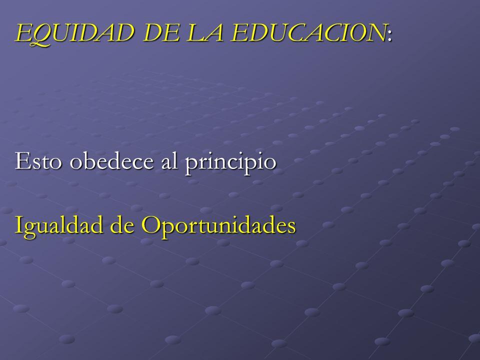 EQUIDAD DE LA EDUCACION: