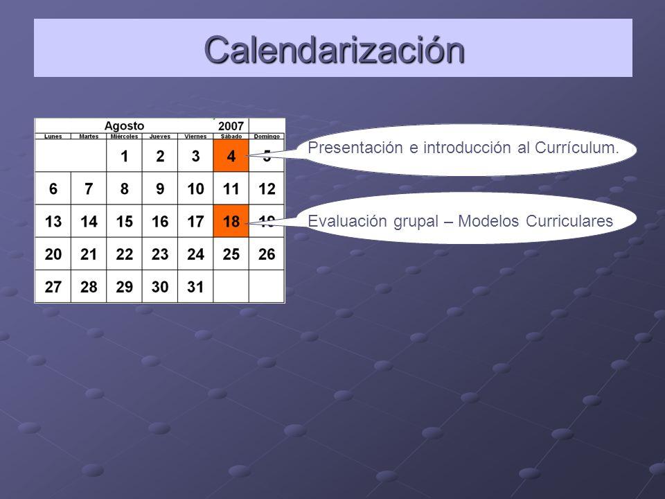 Calendarización Presentación e introducción al Currículum.