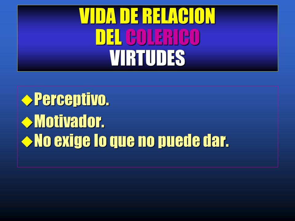 VIDA DE RELACION DEL COLERICO VIRTUDES