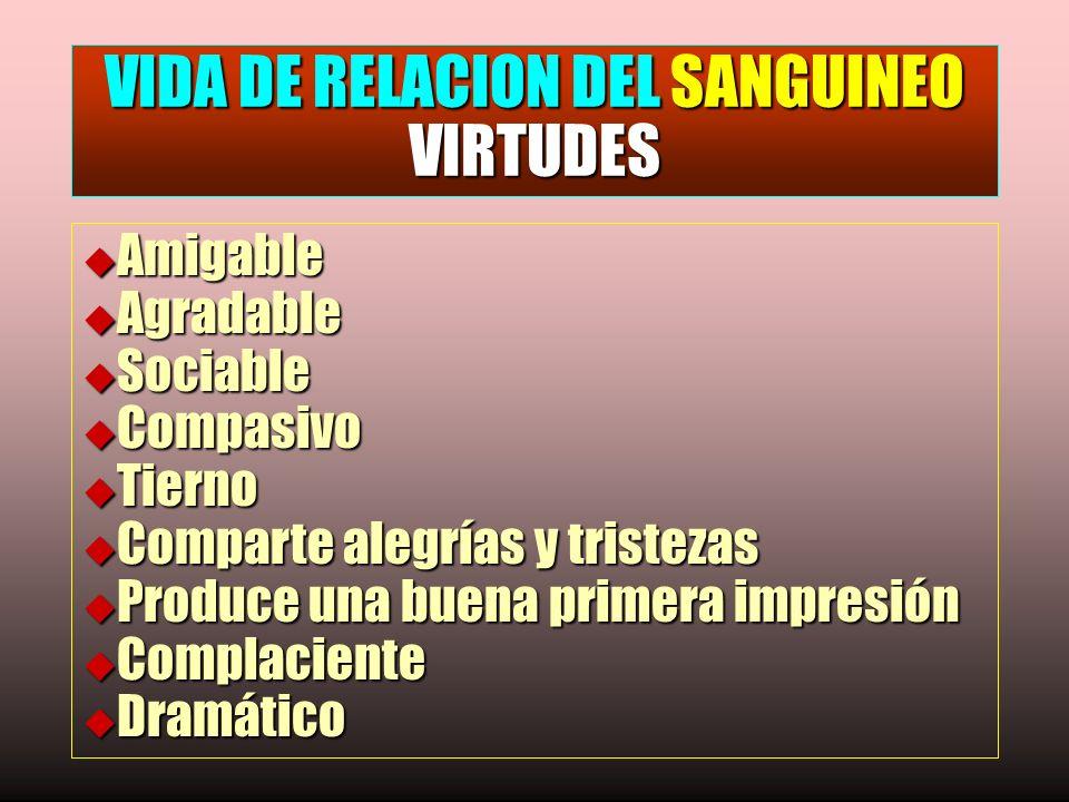 VIDA DE RELACION DEL SANGUINEO VIRTUDES