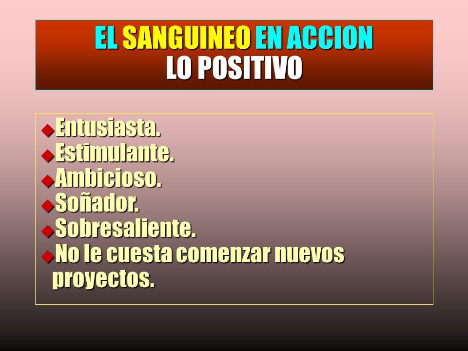 EL SANGUINEO EN ACCION LO POSITIVO