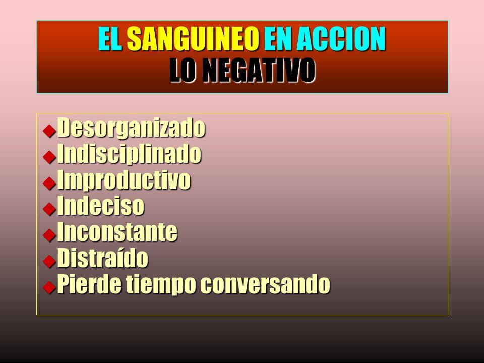 EL SANGUINEO EN ACCION LO NEGATIVO