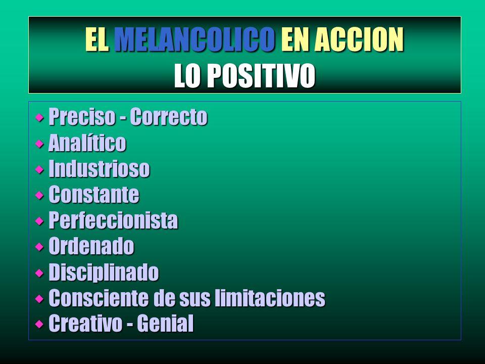 EL MELANCOLICO EN ACCION LO POSITIVO