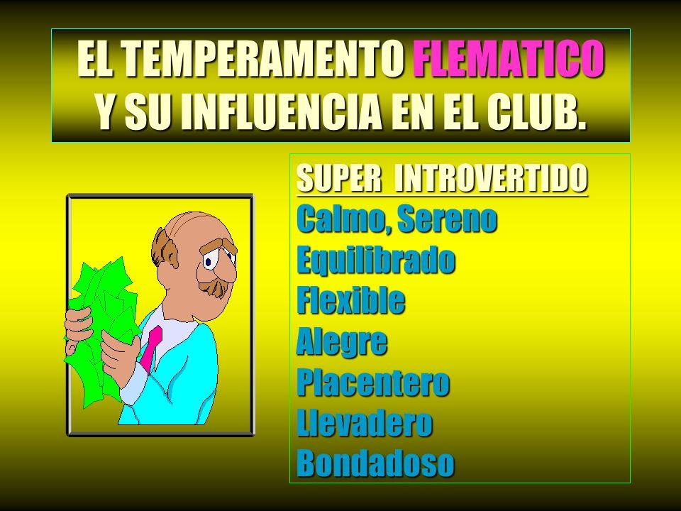 EL TEMPERAMENTO FLEMATICO Y SU INFLUENCIA EN EL CLUB.