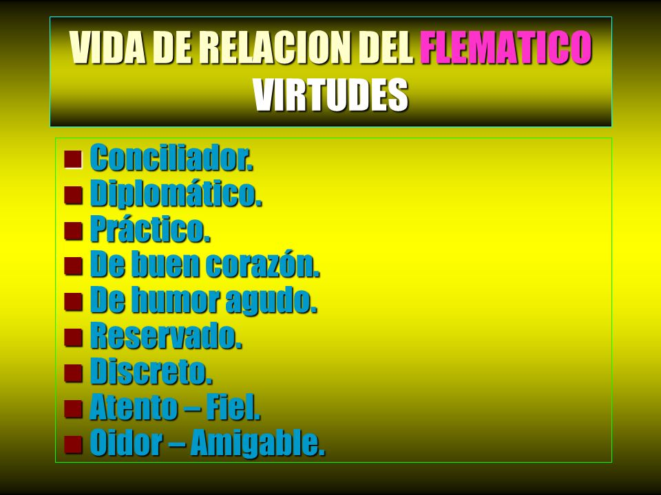 VIDA DE RELACION DEL FLEMATICO VIRTUDES