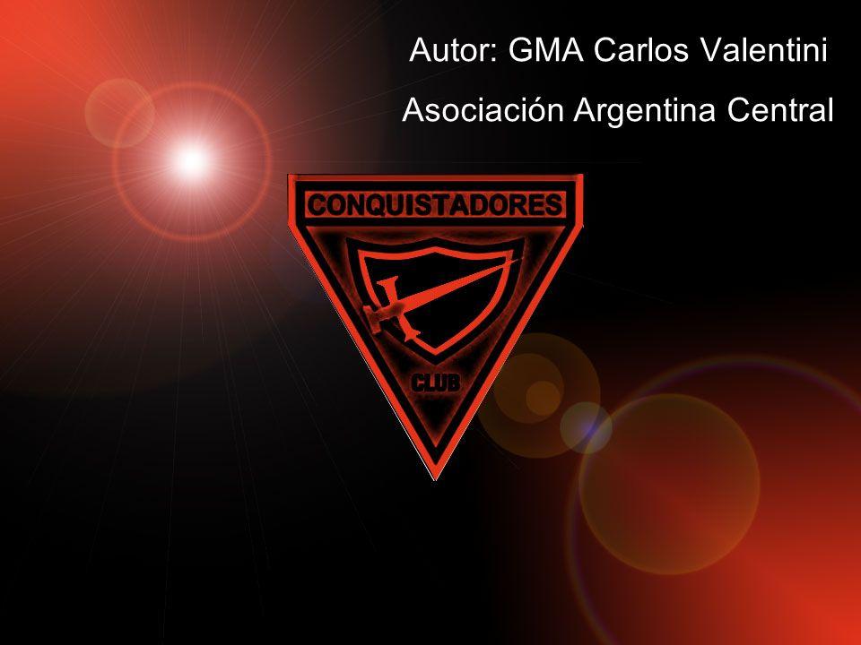 Autor: GMA Carlos Valentini Asociación Argentina Central