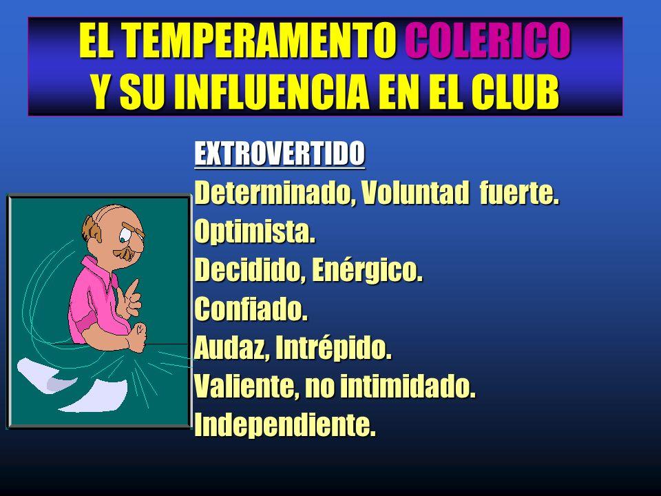 EL TEMPERAMENTO COLERICO Y SU INFLUENCIA EN EL CLUB