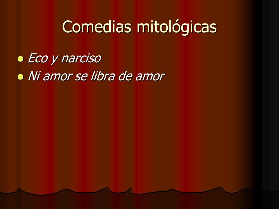 Comedias mitológicas Eco y narciso Ni amor se libra de amor