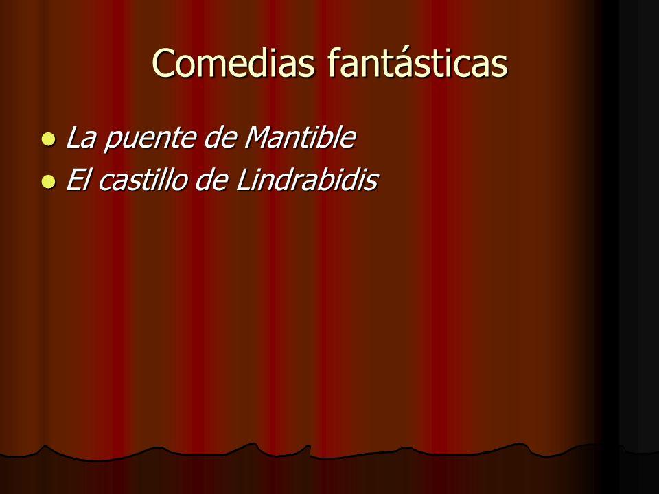 Comedias fantásticas La puente de Mantible El castillo de Lindrabidis