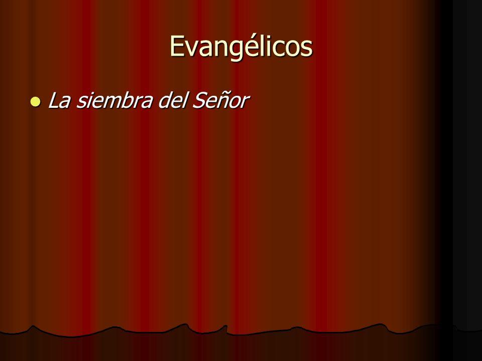 Evangélicos La siembra del Señor